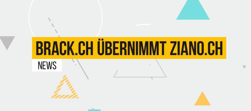 Brack.ch übernimmt den online Händler Ziano.ch