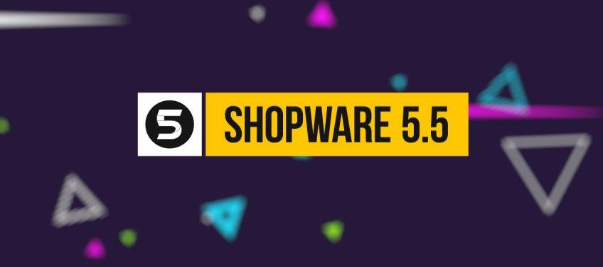 Shopware 5.5: Neue Features und das Ende von ionCube